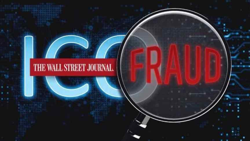Wall Street Journal Reports Hundreds of Millions Invested in Fraudulent ICOs
