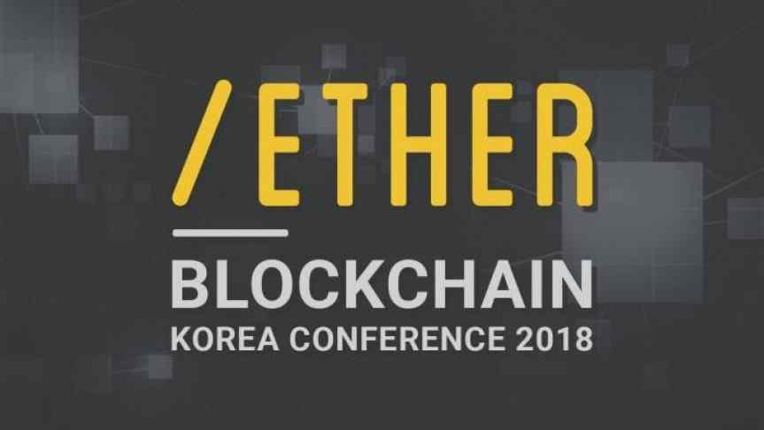 Ether blockchain Korea conference 2018 announcement
