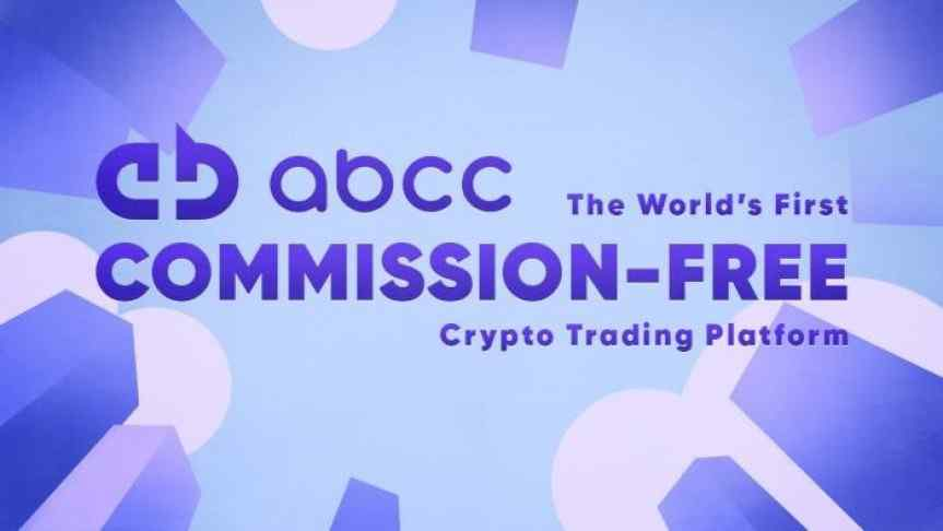 Abcc, the World's first commission-free crypto trading platform